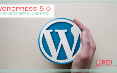 WordPress 5.0 (and Gutenberg) Are Here