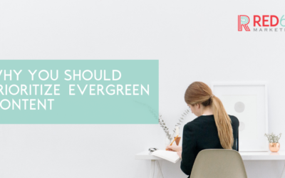 Why You Should Prioritize Evergreen Content