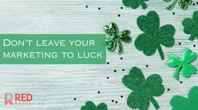 Don't Leave Your Marketing to Luck