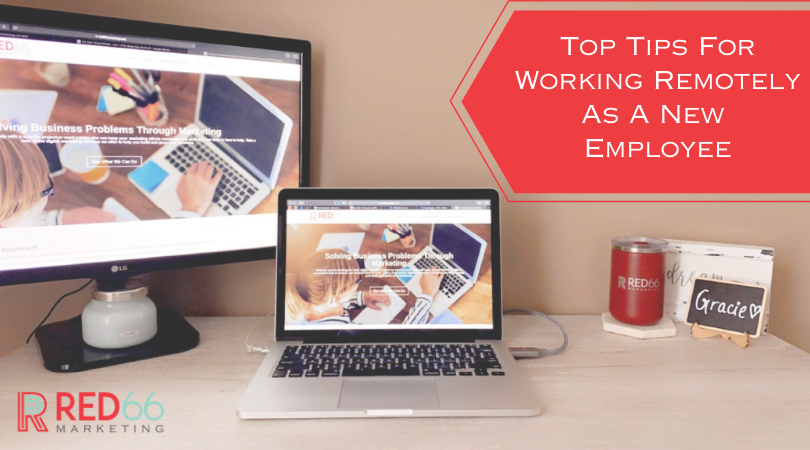 Top Tips for Working Remotely as a New Employee